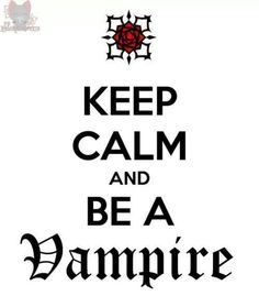 Vampire knight | keep calm and be a vampire