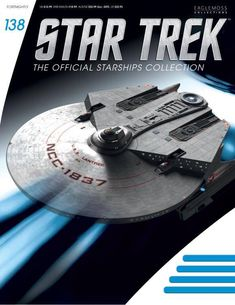 Star Trek Official Starships Collection #138 Eaglemoss Collections, Star Trek Collectibles, Enterprise Ncc 1701, Spaceship, Stars, Space Ship, Spacecraft, Sterne, Craft Space