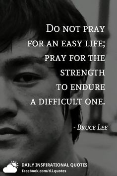 Do not pray for an easy life; pray for the strength to endure a difficult one. Wise Quotes, Quotable Quotes, Great Quotes, Words Quotes, Motivational Quotes, Inspirational Quotes, Eminem Quotes, Rapper Quotes, Yoga Quotes