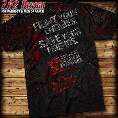 7.62 Design Tactical Medical Operators 'Fight Your Enemies' 762-502-467  $19.99 Swat Gear, Tactical Medic, Combat Medic, Medical, All Or Nothing, Ems, Outlet Store, Enemies, Whiskey