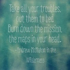 Canyon Moon by Andrew Mcmahon in the Wilderness. Love this new song!