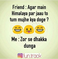 Funny quotes in hindi, bff quotes, friends are like, crazy friends, true . Funny School Jokes, Some Funny Jokes, Crazy Funny Memes, Funny Relatable Memes, Funny Facts, Crazy Jokes, Funny Statuses, Crazy Humor, Best Friend Quotes Funny