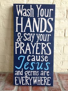 Wash Your Hands and Say Your Prayers Cause Jesus by KellisCanvas, $65.00