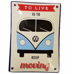 Volkswagen Bulli To Live Is To Keep Moving Porcelain Sign 10 x 14 cm