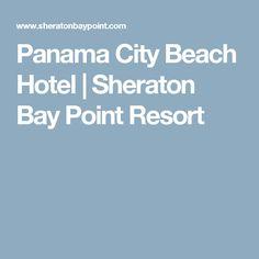 Panama City Beach Hotel   Sheraton Bay Point Resort