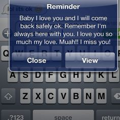 How sweet would it be for them to set up daily reminders on your phone before they deploy? oh man I'd cry.