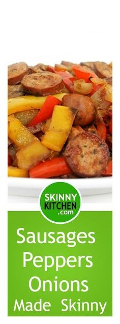 Sausages, Peppers and Onions Made Deliciously Skinny. It's over-the-top delicious! Each dinner portion has 293 calories, 13g fat & 6 SmartPoints. http://www.skinnykitchen.com/recipes/sausages-peppers-and-onions-made-deliciously-skinny/