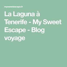 La Laguna à Tenerife - My Sweet Escape - Blog voyage