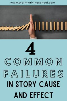 Find out 4 Common Failures in Story Cause/Effect. Cause And Effect, Your Story, Tool Box, Author, Writing, Feelings, Learning, School, Toolbox