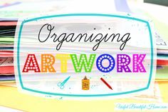How to organize the random artwork and papers your child brings home from school