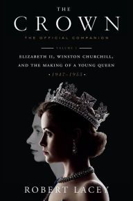 The official companion to the Emmy-winning Netflix drama chronicling the reign of Queen Elizabeth II, and starring Claire Foy and John Lithgow,The Crown<...