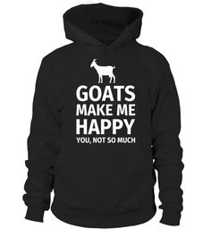 Goats Make Me Happy You, Not So Much Funny T-Shirt goat t shirts, goat t shirt company, goat t shirt amazon, goat t shirts under armour, goat t shirt walmart, goat t shirt designs, goat t shirt uk, goat t shirt band, goat t shirts australia, funny goat t shirt, goat t shirt, goat t shirt whiteboy7thst, goat t shirt dan bilzerian, goat t shi