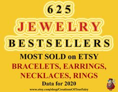 List of 625 most sold JEWELRY items on Etsy in 2020: Anklets & Bracelets (99 items), Brooches & Pins (14 items), Earrings (230 items), Necklaces (195 items), Rings (87 items).