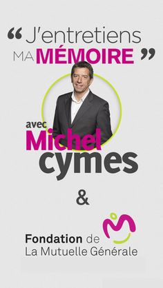 La Fondation de la Mutuelle Générale a lancé  en partenariat avec Michel Cymes une nouvelle application mobile pour entretenir sa mémoire : « J'entretiens ma mémoire avec Michel Cymes ». Présentation.