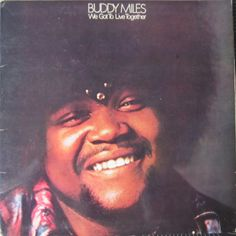 """Buddy Miles - We got to live together 6463 008 1970 """"Easy greasy"""" : Runaway child (litt. Lp Vinyl, Vinyl Records, Buddy Miles, Band Of Gypsys, Classic Album Covers, Mercury Records, Jimi Hendrix Experience, Living Together, Billy Joel"""