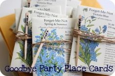 I just love this goodbye place card for the table; packets of Forget-Me-Not seeds with names of the guests on each stick.