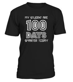 # My Students Are 100 Days Smarter Today .  My Students Are 100 Days Smarter Today T-shirt (Shirt | Hoodie)