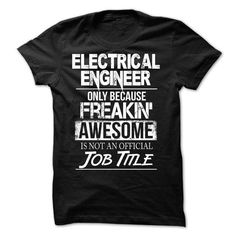Awesome tee for Electrical Engineer! - #blusas shirt #tee geschenk. GUARANTEE => https://www.sunfrog.com/LifeStyle/Awesome-tee-for-Electrical-Engineer.html?68278