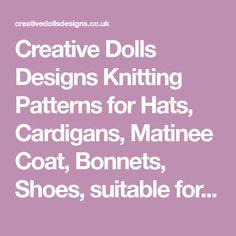 "Creative Dolls Designs Knitting Patterns for Hats, Cardigans, Matinee Coat, Bonnets, Shoes, suitable for 10""-16"" Dolls, Reborns, Berenguer, Ashton Drake and Premature Babies."