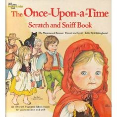Once Upon a Time Scratch and Sniff Book, adapted by Ruthanna Long, illustrations by Eloise Wilkin