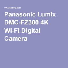 Panasonic Lumix DMC-FZ300 4K Wi-Fi Digital Camera
