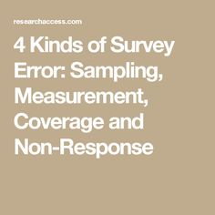 4 Kinds of Survey Error: Sampling, Measurement, Coverage and Non-Response