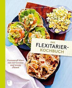 Das Flexitarier-Kochbuch - das Kochbuch für Fleischgeniesser