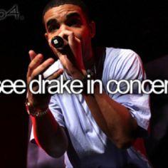 Drake. In concert. bucket lissst