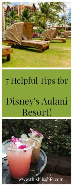 7 Tips for Disney's Aulani Resort!   www.thisblisslife.com
