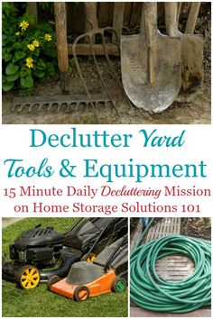 How to declutter yard tools and equipment from your home, garage, or shed, to make room for what you do use and need to take care of your lawn and garden {a #Declutter 365 mission on Home Storage Solutions 101} #DeclutterYardTools #Declutter