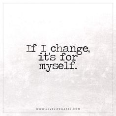 If I Change, It's For