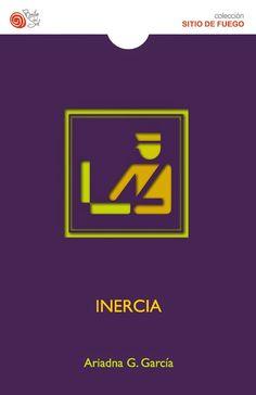 """Libros que hay que leer: Sorteo de dos ejemplares de """"Inercia"""" de Ariadna G..."""