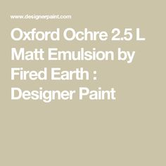 Oxford Ochre 2.5 L Matt Emulsion by Fired Earth : Designer Paint