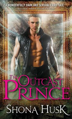 Cover Reveal: The Outcast Prince  by Shona Husk. Coming 7/2/13