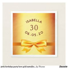 Shop birthday party bow gold metallic shiny napkins created by Thunes. 30th Birthday Party For Her, Thirty Birthday, Sweet 16 Birthday, 16th Birthday, Sixteenth Birthday, Sweet Sixteen Parties, Party Supplies, Metallic, Bows