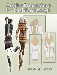 Adobe Photoshop for Fashion Design by Susan Lazear