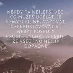 Motto, Quotations, Psychology, Advice, Quotes, Wallpapers, Decor, Psicologia, Decoration