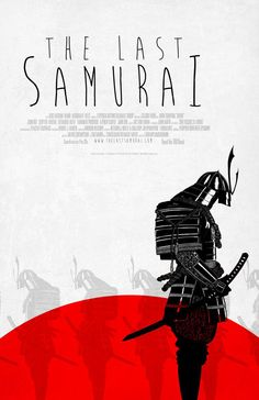 Alternative movie poster for The Last Samurai by Justin Will