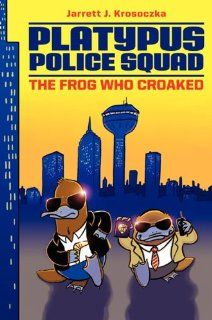 Platypus Police Squad: The Frog Who Croaked: Jarrett J. Krosoczka: 9780062071644: Amazon.com: Books