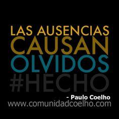 Las Ausencias causan Olvidos #Hecho - @Paulo Fernandes Fernandes Coelho - Más, en http://www.comunidadcoelho.com | http://www.twitter.com/comunidadcoelho | http://www.instagram.com/comunidadcoelho