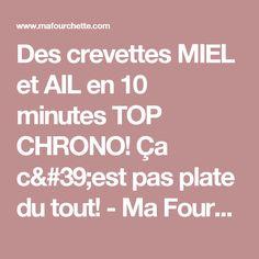 Des crevettes MIEL et AIL en 10 minutes TOP CHRONO! Ça c'est pas plate du tout! - Ma Fourchette