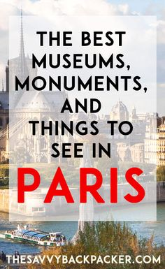 A list of our favorite museums and monuments to visit in Paris. Help for planning your next trip and creating your perfect itinerary. #paris #travel