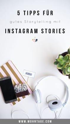 5 Tipps für gutes Storytelliing mit Instagram Stories