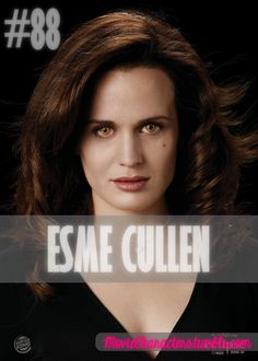 ESME CULLEN  Played By: Elizabeth Reaser Film: Twilight / New Moon / Eclipse / Breaking Dawn Part 1 / Breaking Dawn Part 2 Year: 2008 / 2009 / 2010 / 2011 / 2012
