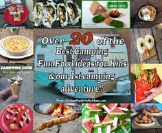 Kitchen Fun With My 3 Sons: Our 1st Camping Adventure and Over 20 of the Best Camping Fun Food ideas for Kids!!