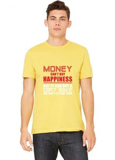 money can't buy happiness but it can buy a dirt bike funny T-Shirt