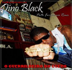 Dino Black - O Guerrilheiro do Gueto 2011 Download - BAIXE RAP NACIONAL