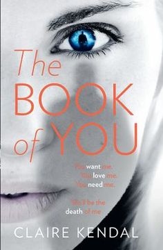 "Read ""The Book Of You A Novel"" by Claire Kendal available from Rakuten Kobo. Like the bestselling novels of Gillian Flynn and S. Watson, The Book of You—an utterly original fiction debut—is a so. The Book Of You, This Book, Let Her Go, One Night Stands, Normal Life, Book Lists, New Books, Kendall, Fiction"