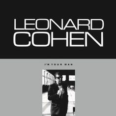 """Free piano sheet music I'm Your Man by Leonard Cohen. """"I'm Your Man"""" is a song by Leonard Cohen from the album with the same name, released in The album marked Cohen's further move to a m Leonard Cohen, Adam Cohen, Musica Disco, Thing 1, Best Albums, Piano Sheet Music, Music Albums, Your Man, Grateful Dead"""