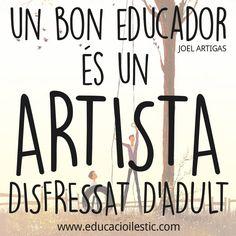 Un bon educador és un artista!